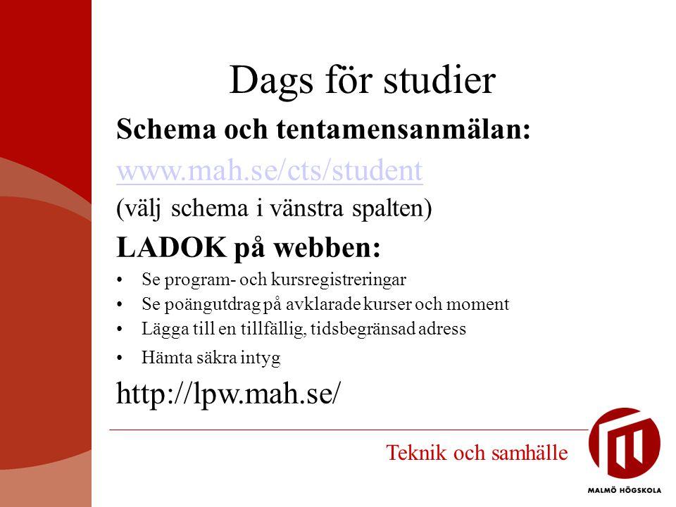 Dags för studier www.mah.se/cts/student http://lpw.mah.se/
