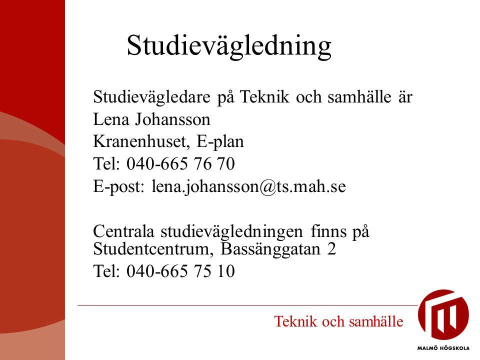 Studievägledning Lena Johansson Kranenhuset, E-plan Tel: 040-665 76 70