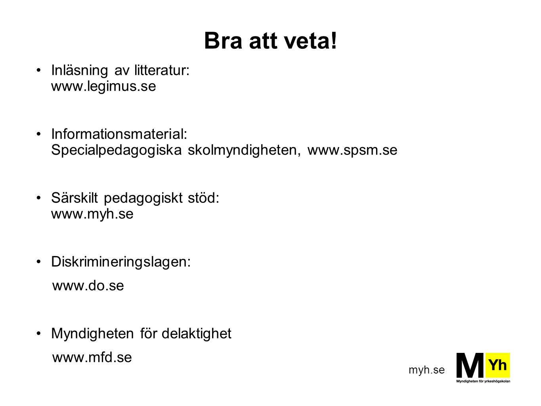 Bra att veta! Inläsning av litteratur: www.legimus.se