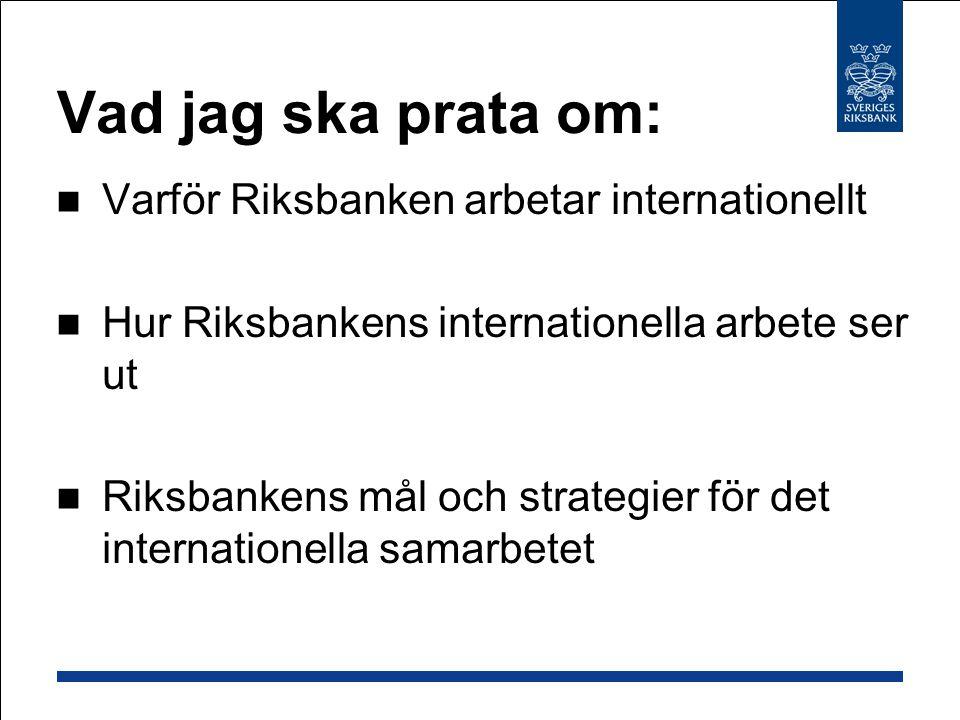 Vad jag ska prata om: Varför Riksbanken arbetar internationellt