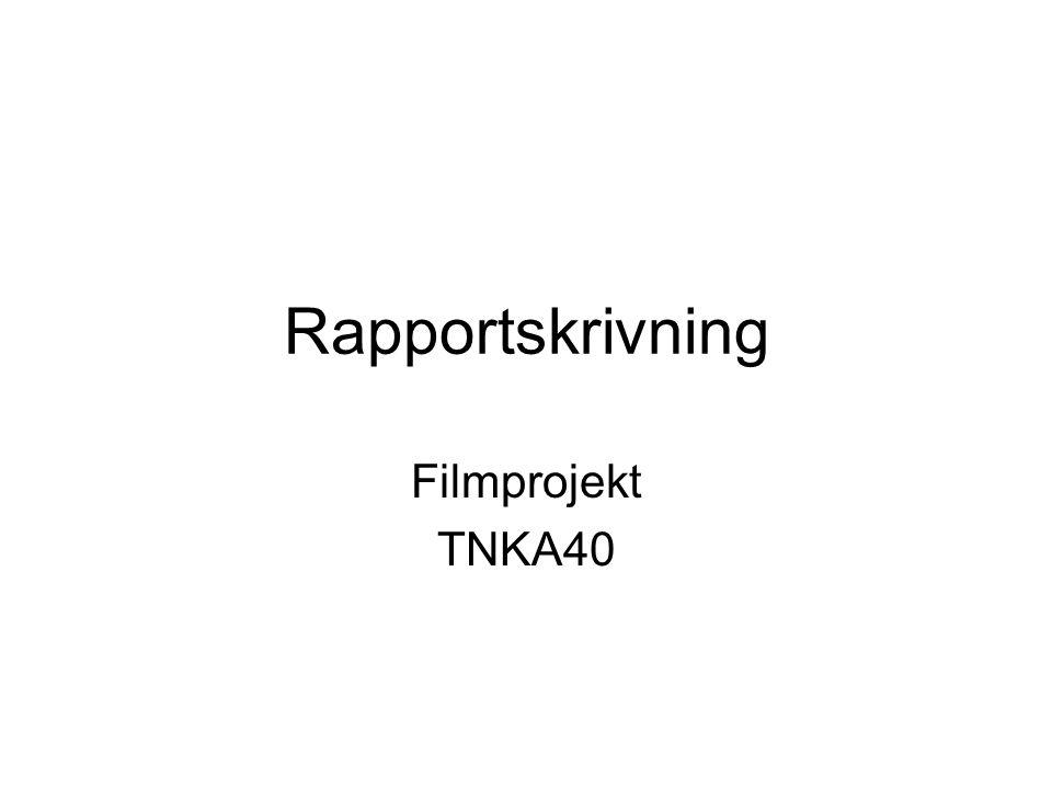 Rapportskrivning Filmprojekt TNKA40