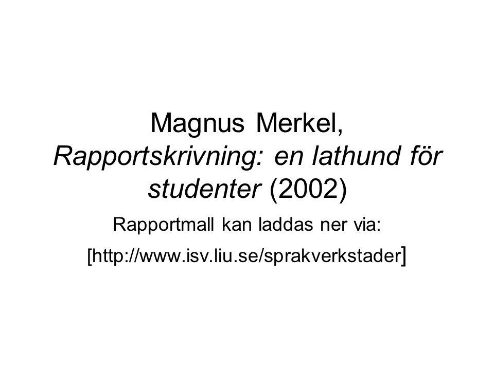 Magnus Merkel, Rapportskrivning: en lathund för studenter (2002)