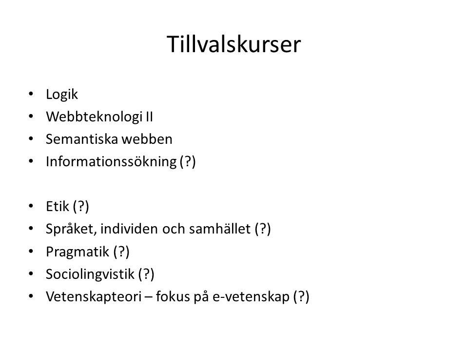 Tillvalskurser Logik Webbteknologi II Semantiska webben