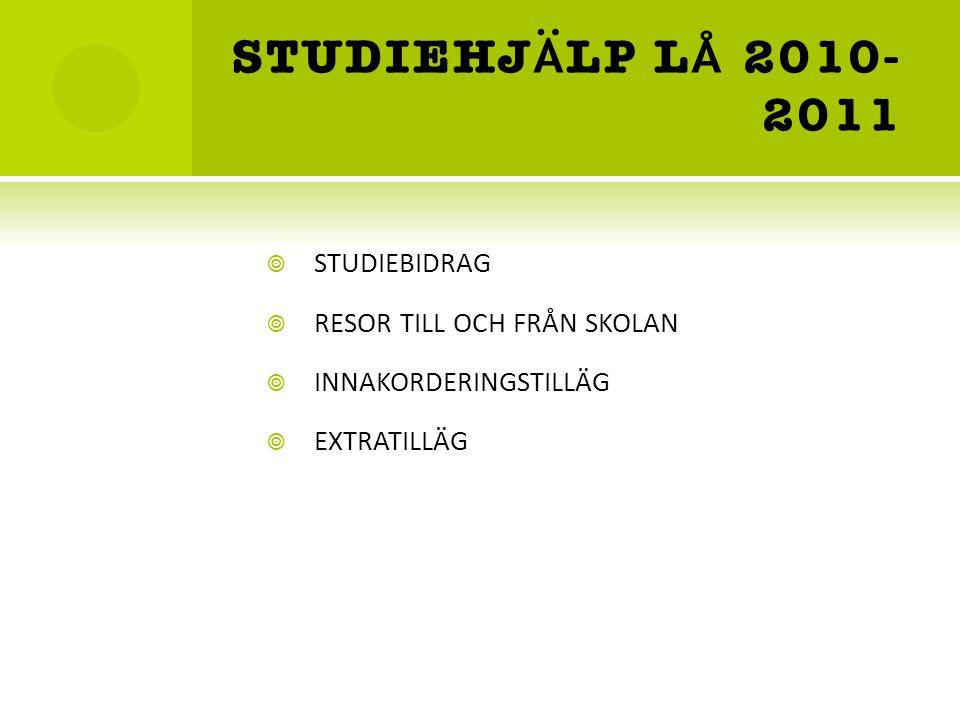 STUDIEHJÄLP LÅ 2010-2011 STUDIEBIDRAG RESOR TILL OCH FRÅN SKOLAN