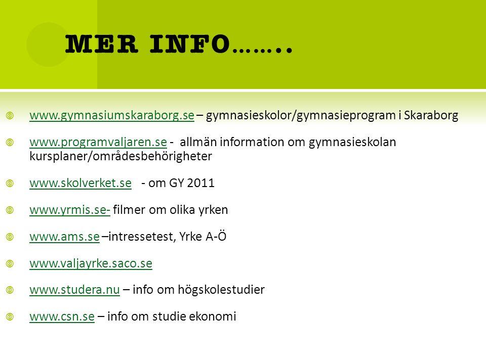 MER INFO…….. www.gymnasiumskaraborg.se – gymnasieskolor/gymnasieprogram i Skaraborg.