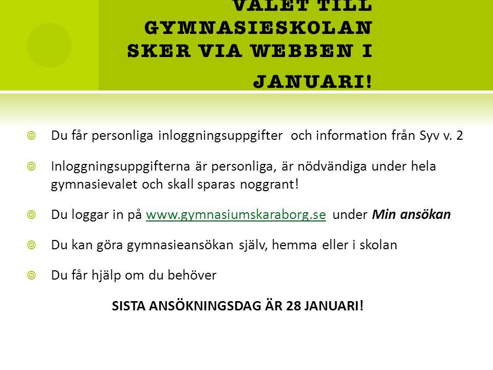 VALET TILL GYMNASIESKOLAN SKER VIA WEBBEN I JANUARI!
