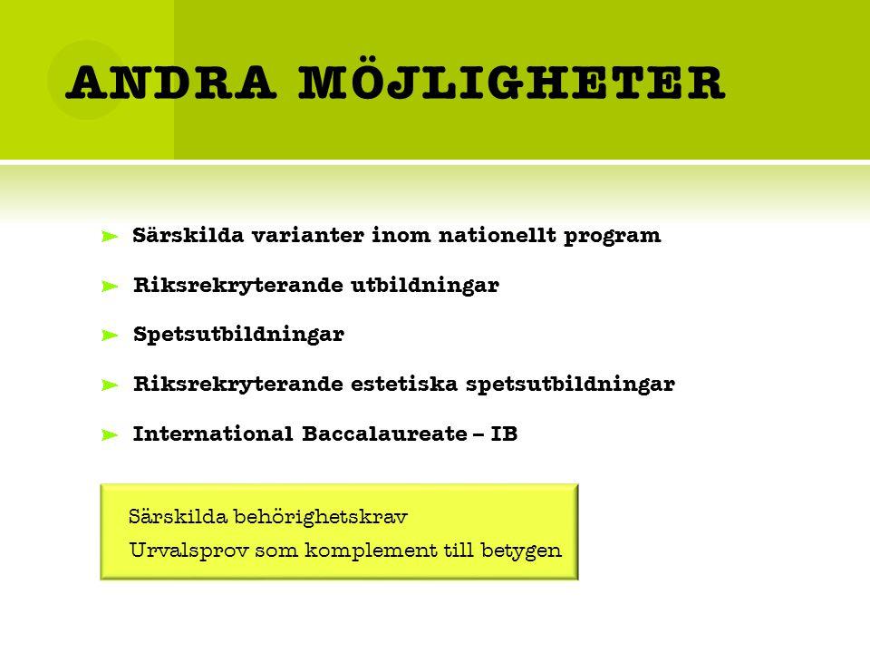 ANDRA MÖJLIGHETER Särskilda varianter inom nationellt program