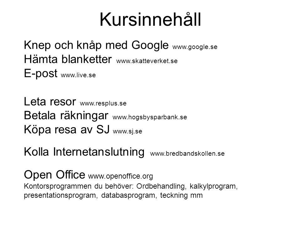 Kursinnehåll Knep och knåp med Google www.google.se
