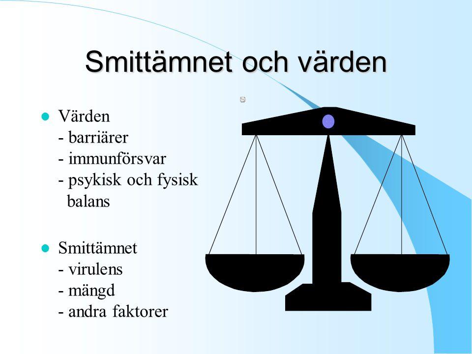 Smittämnet och värden Värden - barriärer - immunförsvar - psykisk och fysisk balans.
