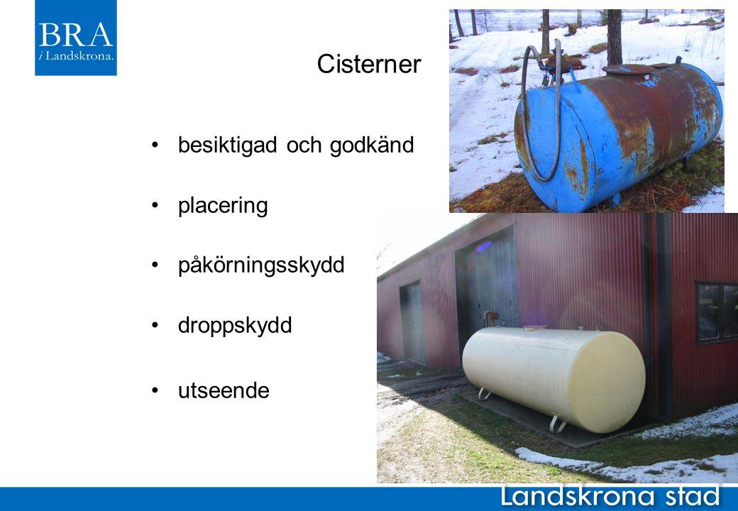 Cisterner besiktigad och godkänd placering påkörningsskydd droppskydd