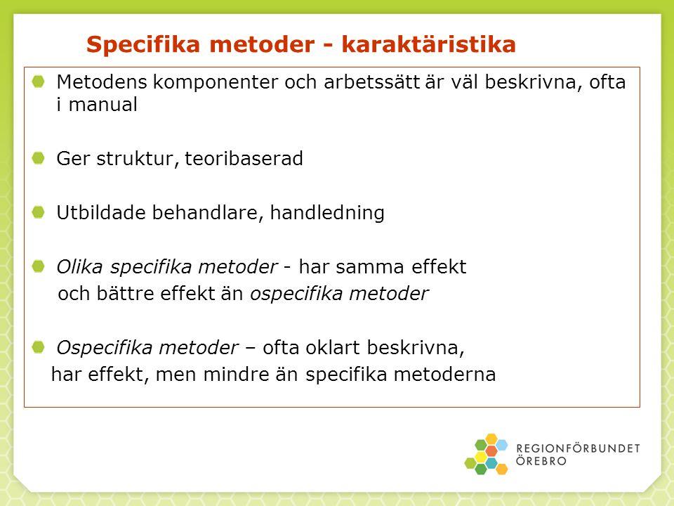 Specifika metoder - karaktäristika