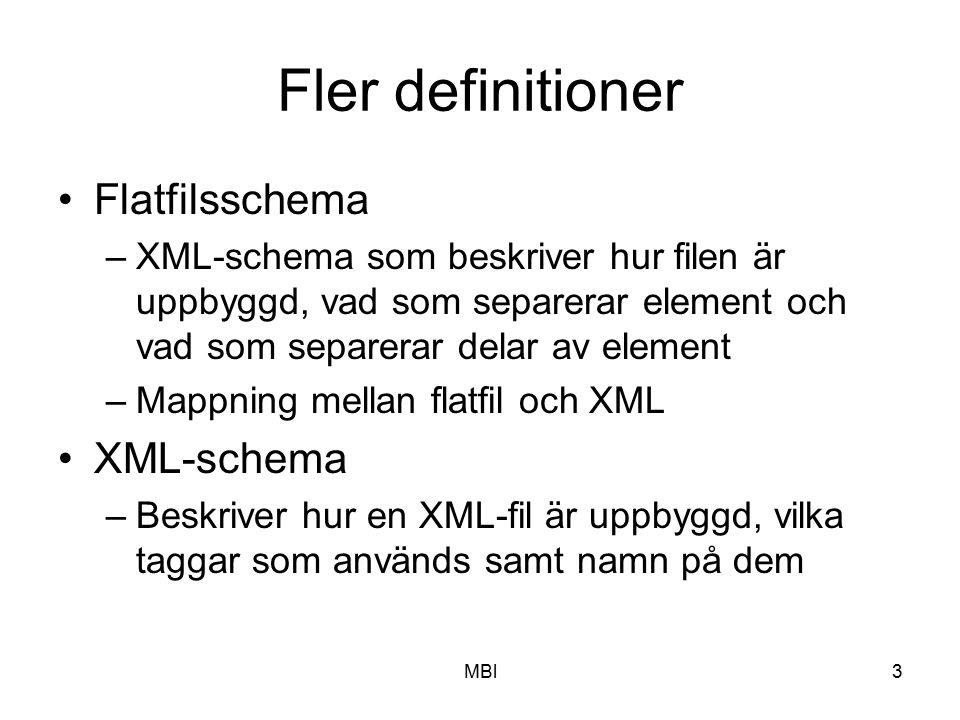 Fler definitioner Flatfilsschema XML-schema