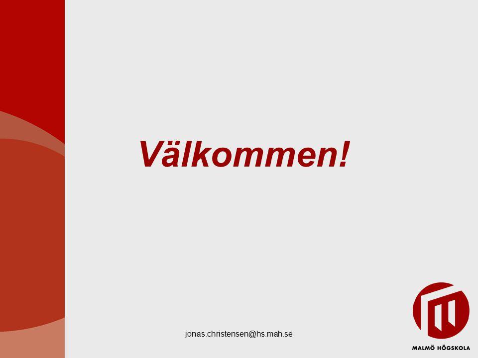 Välkommen! jonas.christensen@hs.mah.se