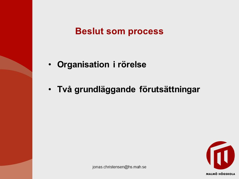 Beslut som process Organisation i rörelse