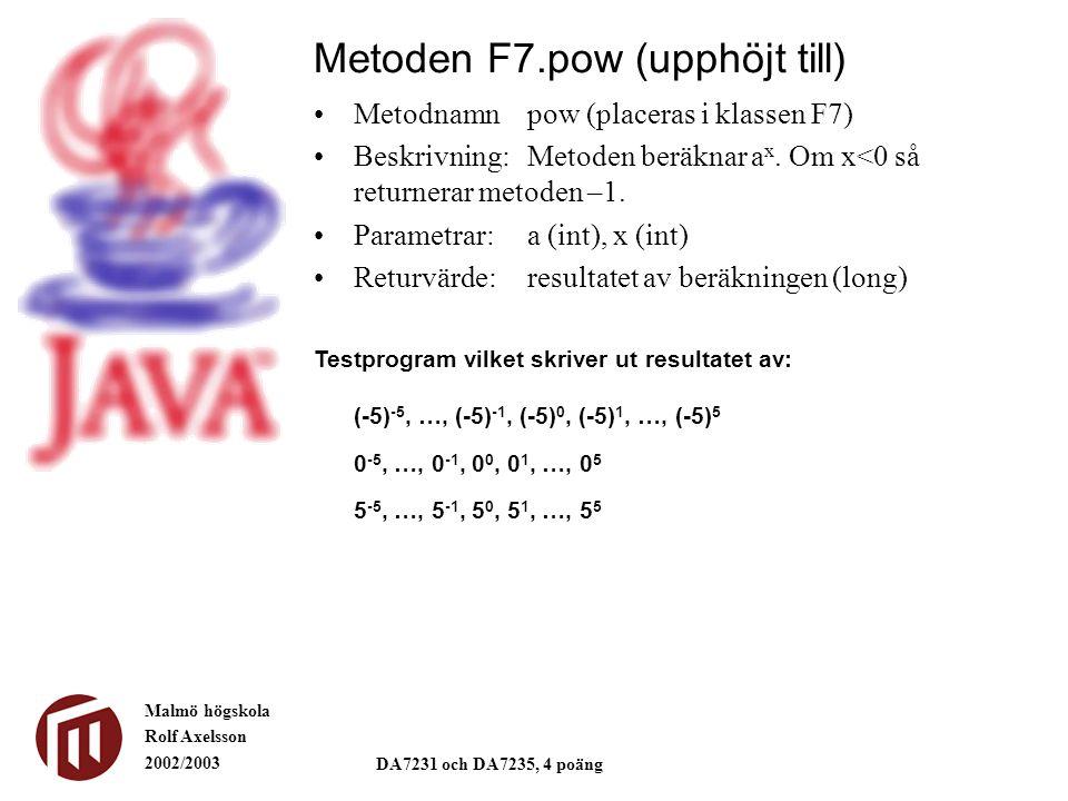 Metoden F7.pow (upphöjt till)