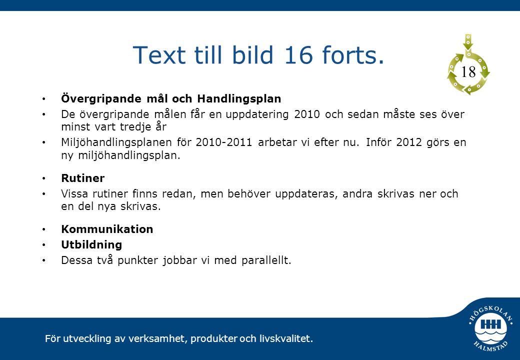 Text till bild 16 forts. 18 Övergripande mål och Handlingsplan