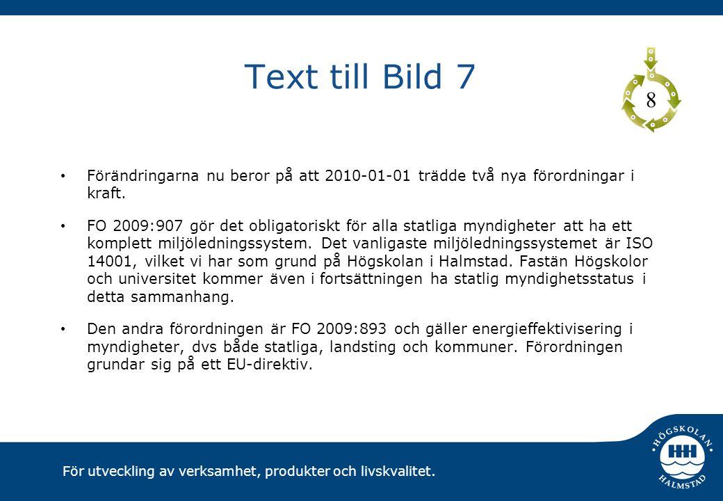 Text till Bild 7 8. Förändringarna nu beror på att 2010-01-01 trädde två nya förordningar i kraft.