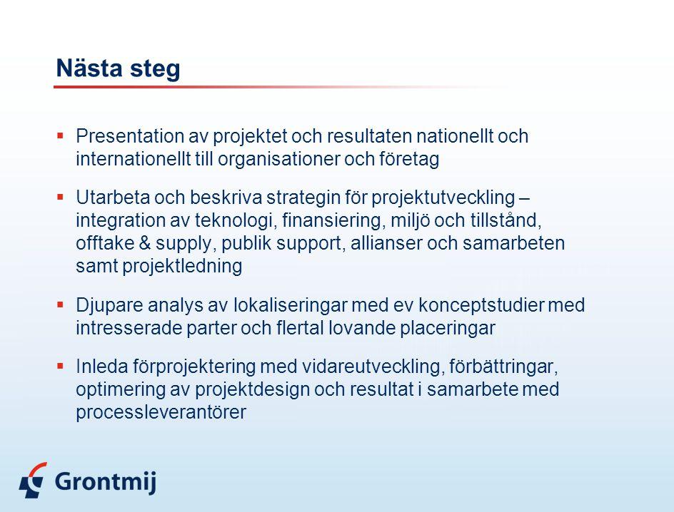 Nästa steg Presentation av projektet och resultaten nationellt och internationellt till organisationer och företag.