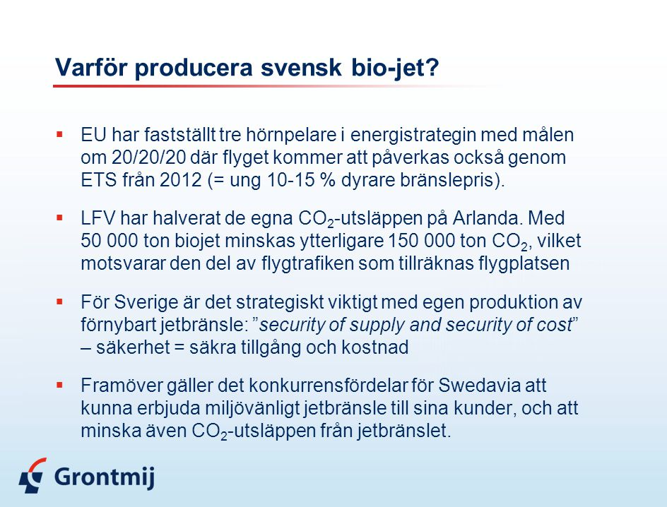 Varför producera svensk bio-jet