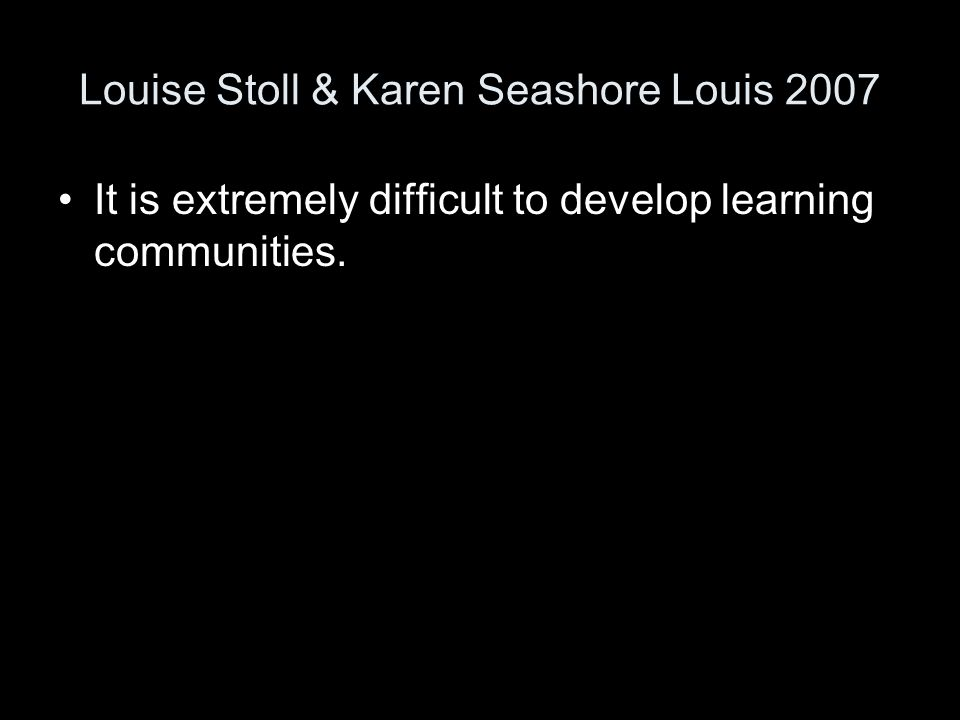 Louise Stoll & Karen Seashore Louis 2007