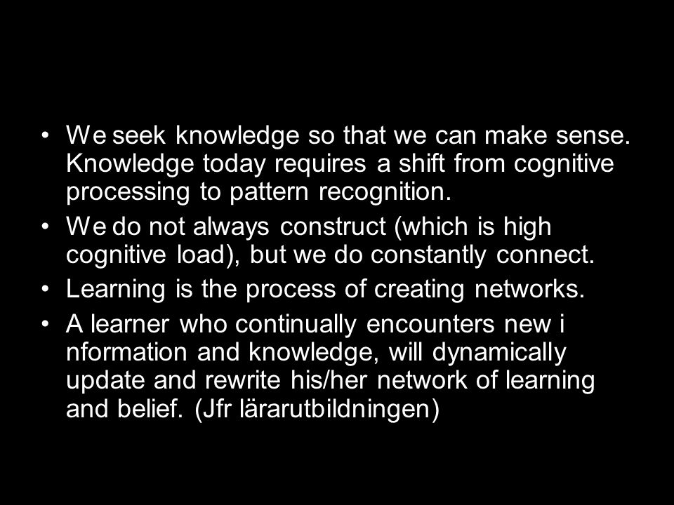 We seek knowledge so that we can make sense