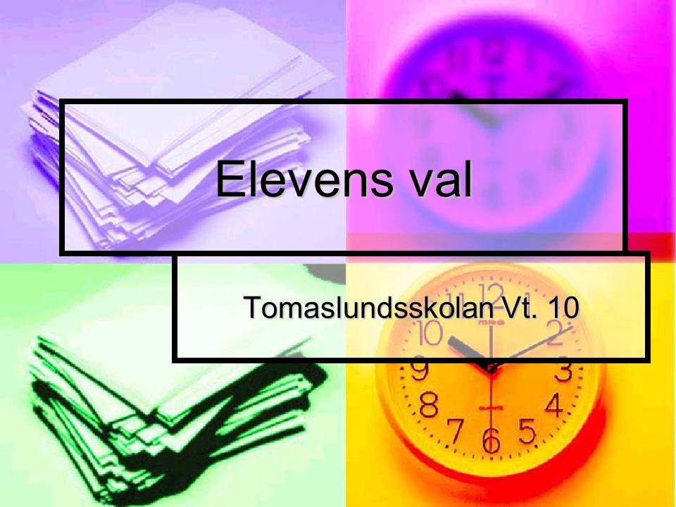 Elevens val Tomaslundsskolan Vt. 10