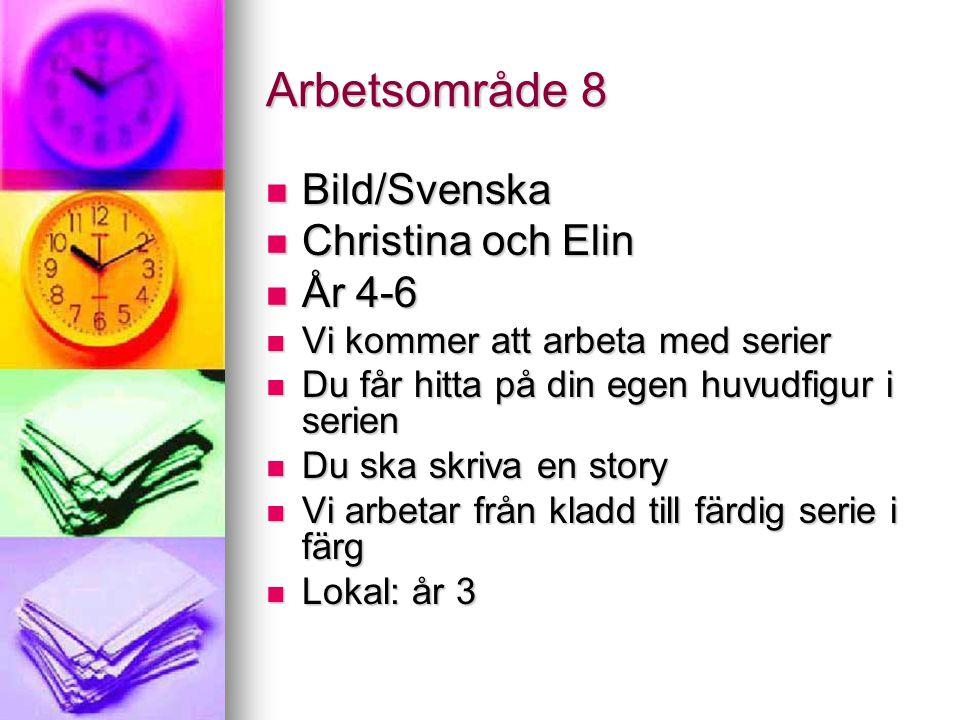 Arbetsområde 8 Bild/Svenska Christina och Elin År 4-6