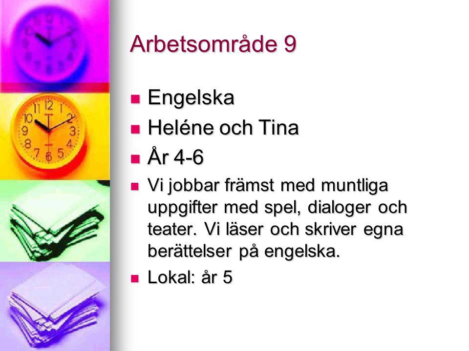 Arbetsområde 9 Engelska Heléne och Tina År 4-6