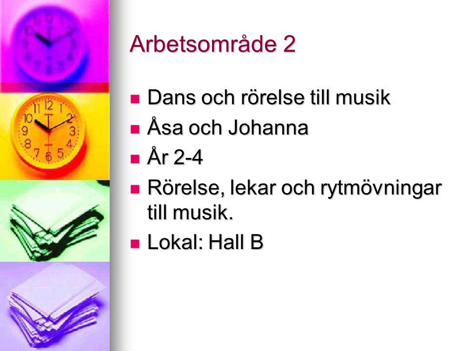 Arbetsområde 2 Dans och rörelse till musik Åsa och Johanna År 2-4