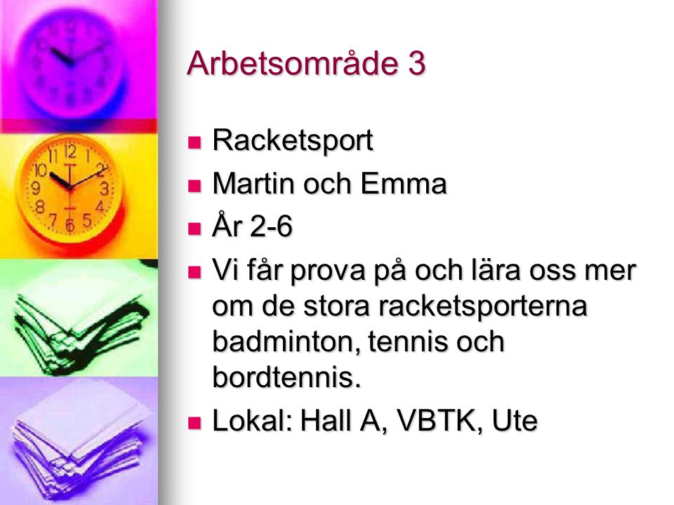 Arbetsområde 3 Racketsport Martin och Emma År 2-6