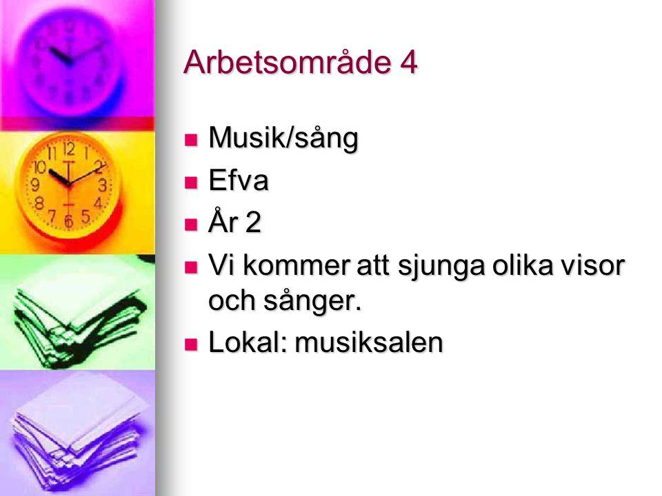 Arbetsområde 4 Musik/sång Efva År 2