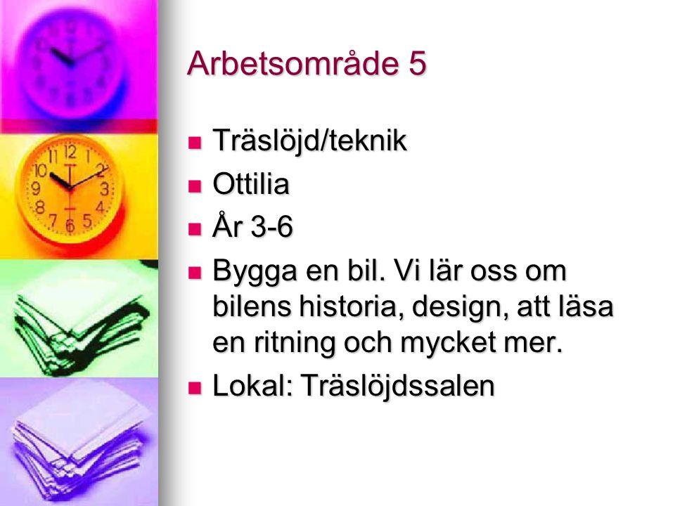 Arbetsområde 5 Träslöjd/teknik Ottilia År 3-6