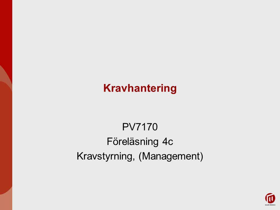 PV7170 Föreläsning 4c Kravstyrning, (Management)