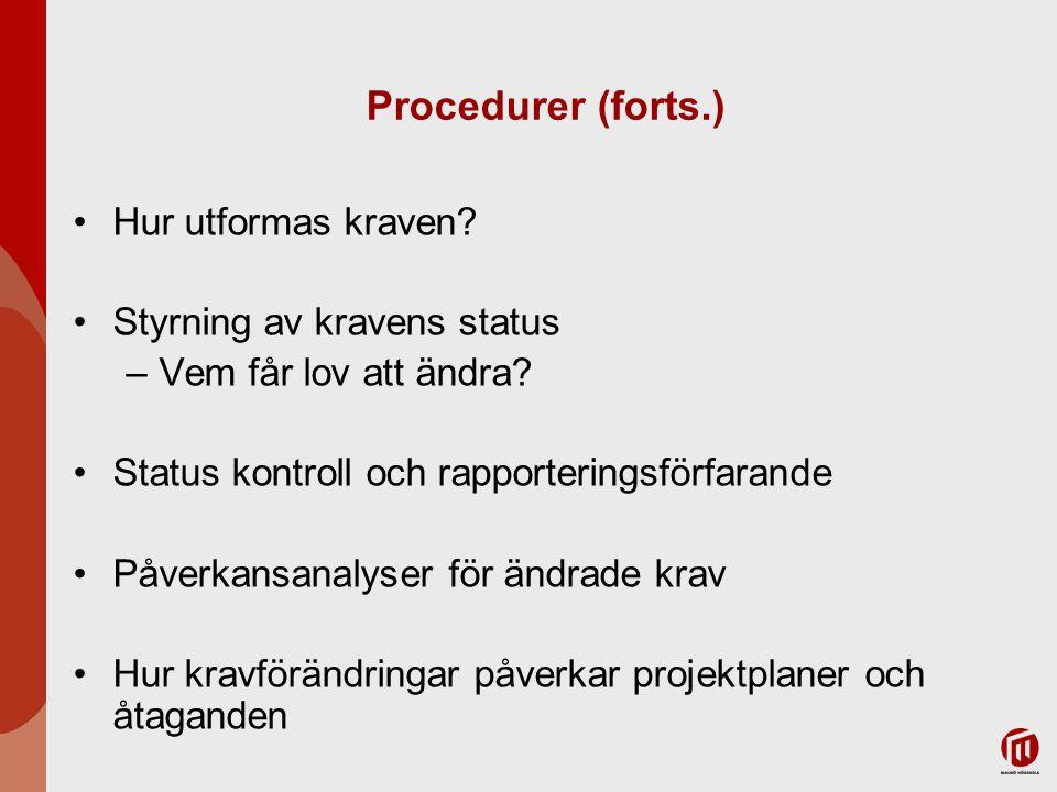 Procedurer (forts.) Hur utformas kraven Styrning av kravens status