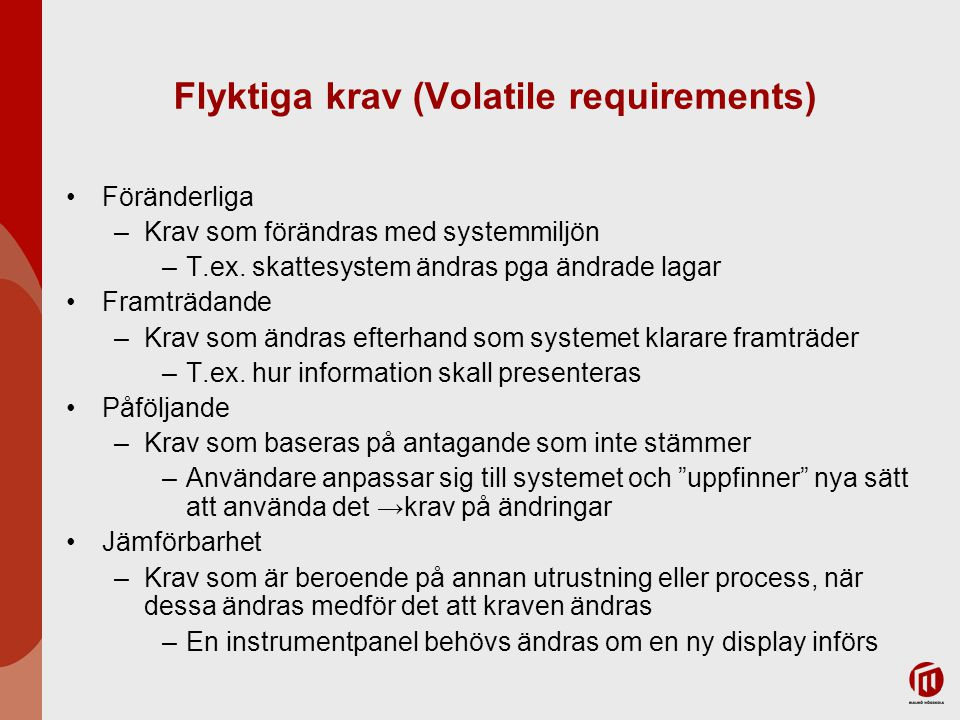 Flyktiga krav (Volatile requirements)