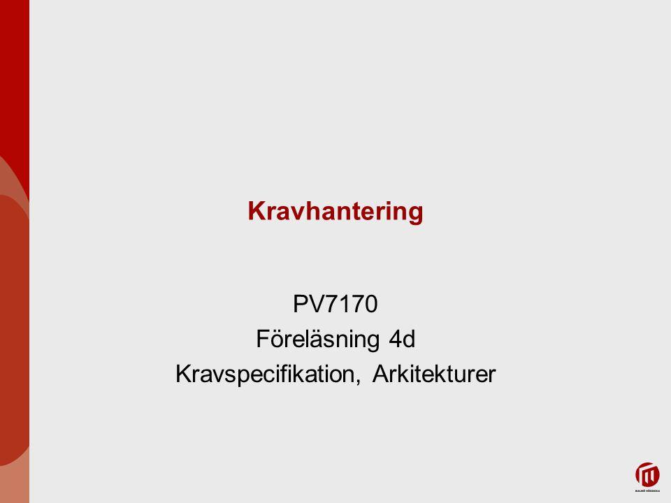 PV7170 Föreläsning 4d Kravspecifikation, Arkitekturer