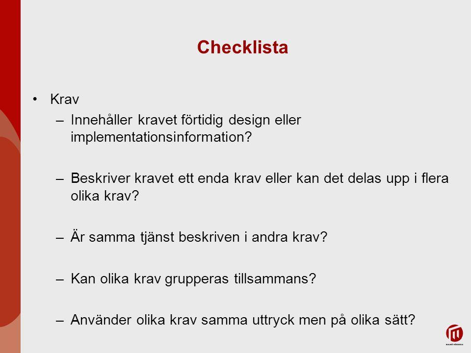 Checklista Krav. Innehåller kravet förtidig design eller implementationsinformation