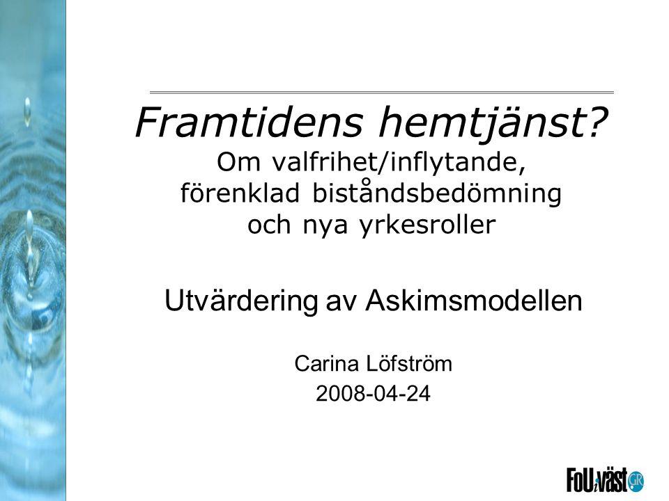 Utvärdering av Askimsmodellen Carina Löfström 2008-04-24