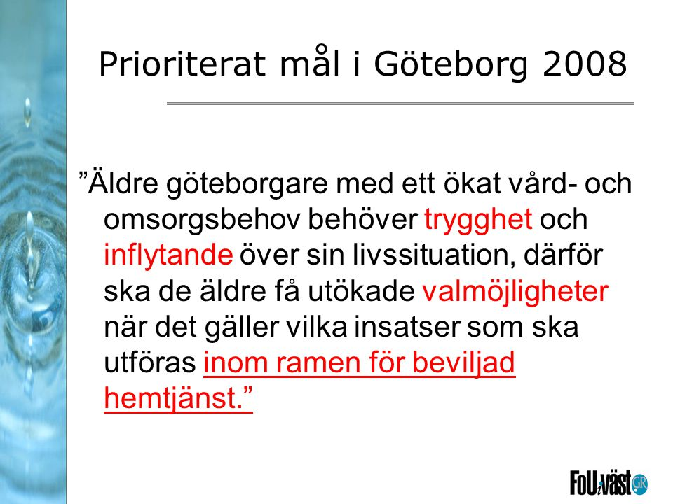Prioriterat mål i Göteborg 2008