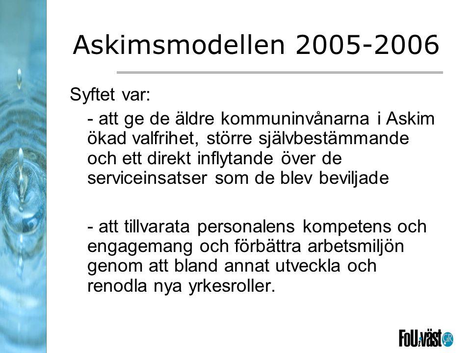 Askimsmodellen 2005-2006 Syftet var:
