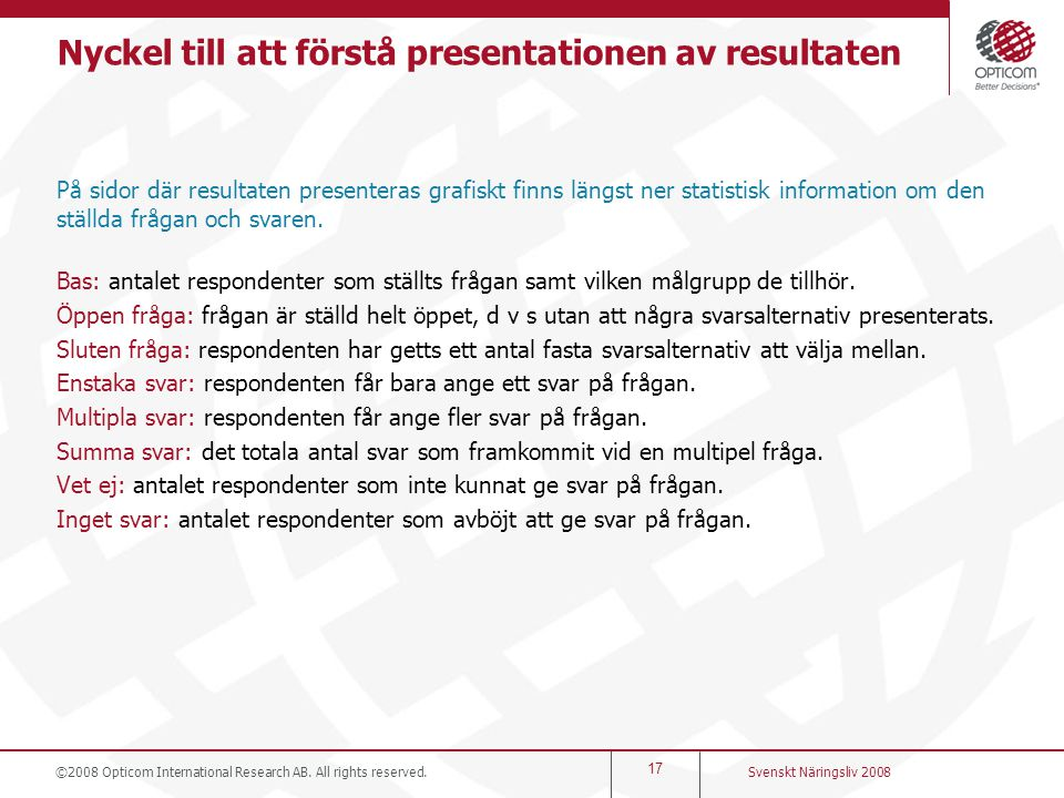 Nyckel till att förstå presentationen av resultaten