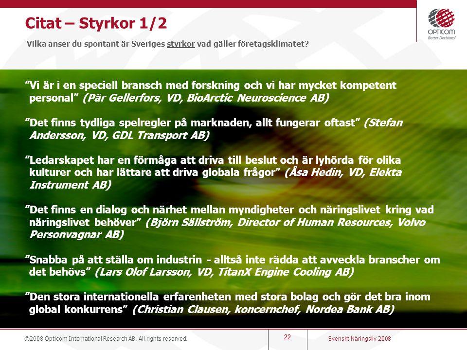 Citat – Styrkor 1/2 Vilka anser du spontant är Sveriges styrkor vad gäller företagsklimatet