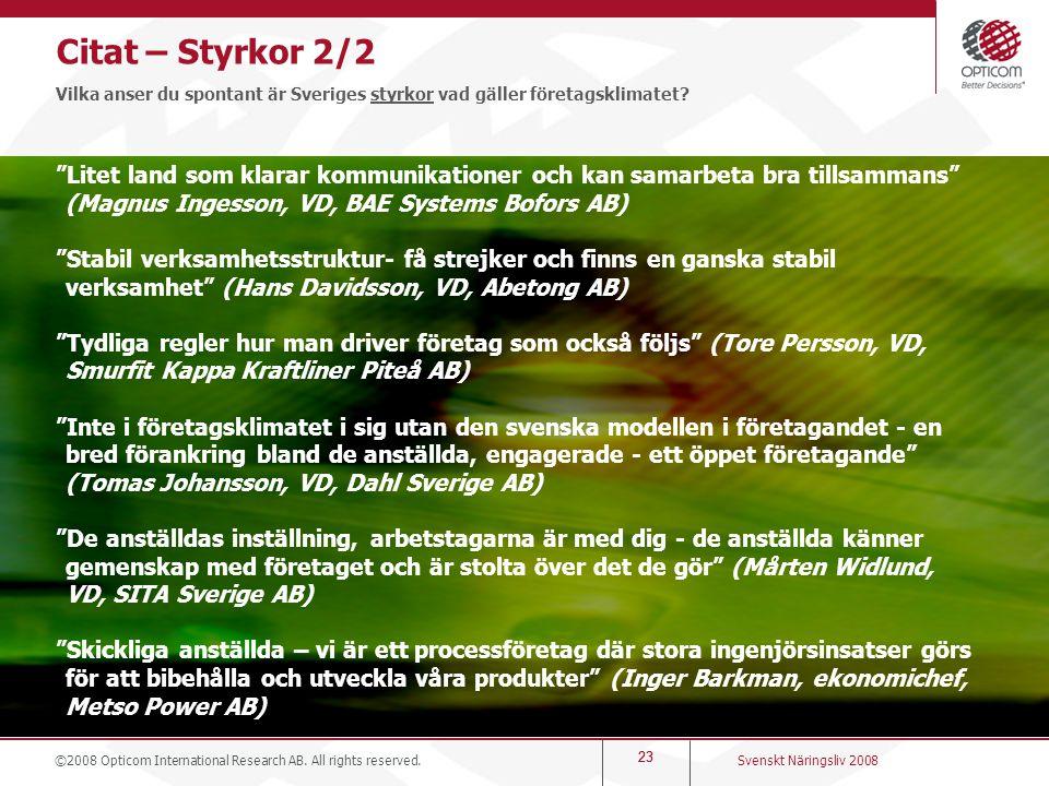 Citat – Styrkor 2/2 Vilka anser du spontant är Sveriges styrkor vad gäller företagsklimatet