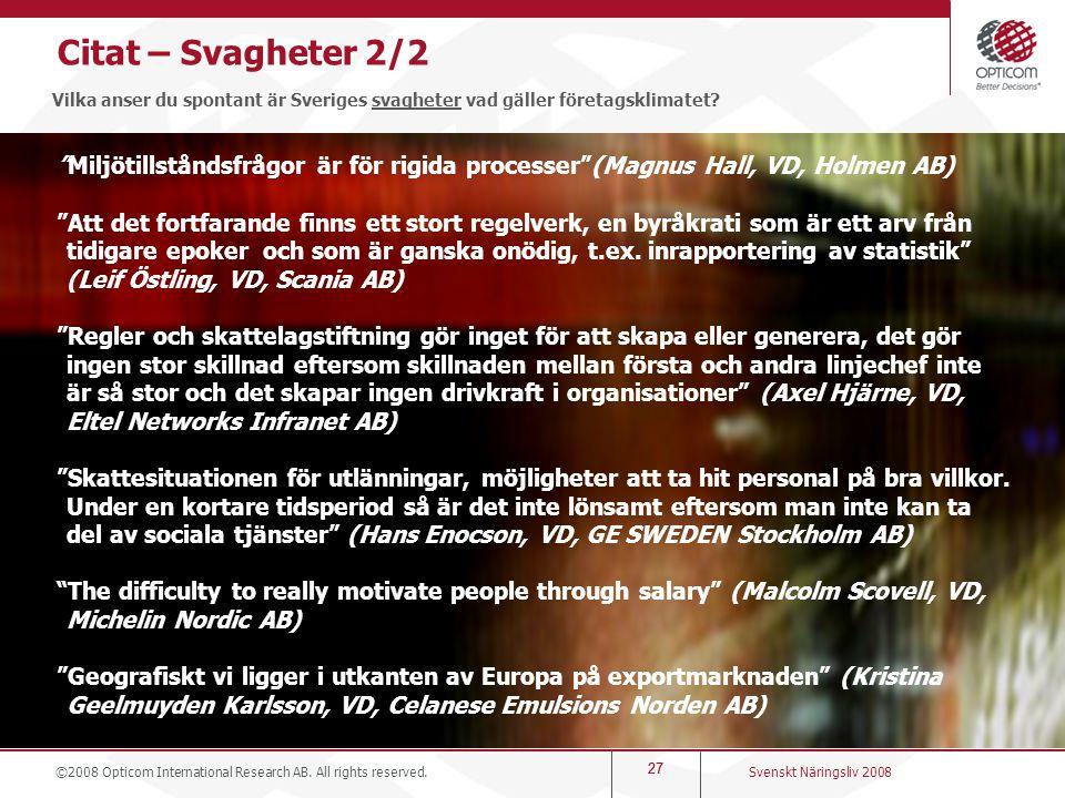 Citat – Svagheter 2/2 Vilka anser du spontant är Sveriges svagheter vad gäller företagsklimatet