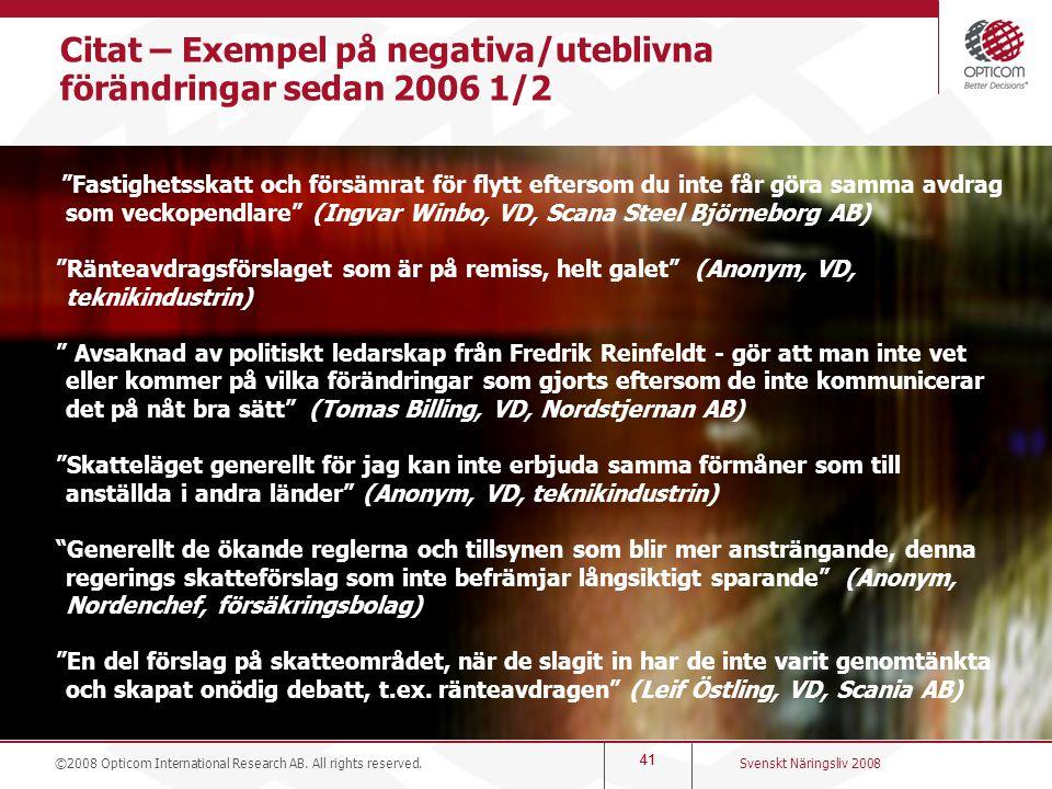 Citat – Exempel på negativa/uteblivna förändringar sedan 2006 1/2