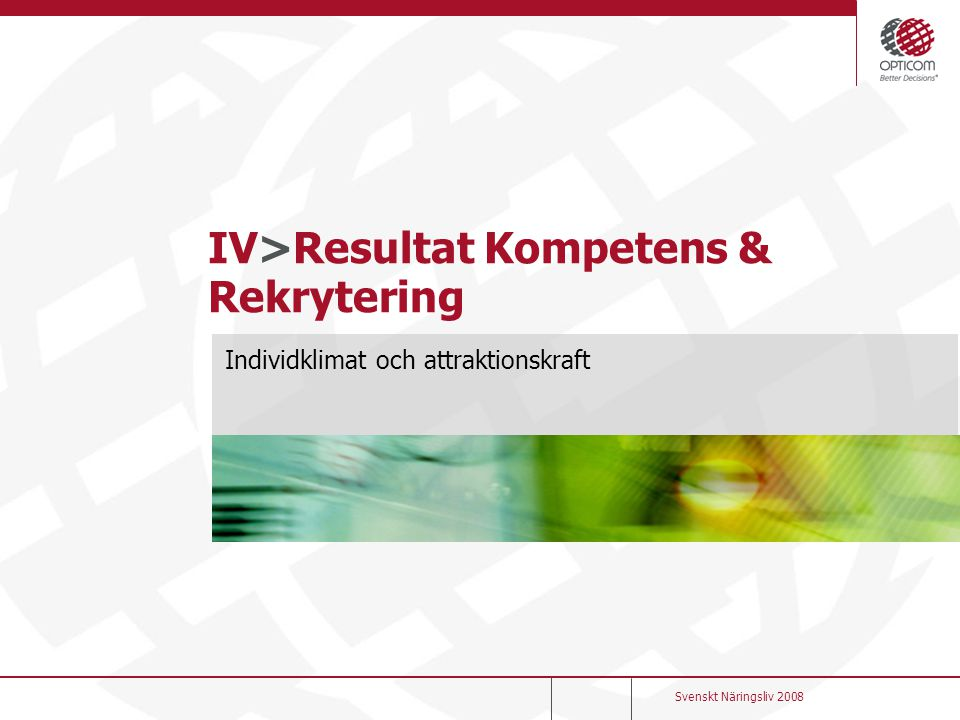 IV>Resultat Kompetens & Rekrytering