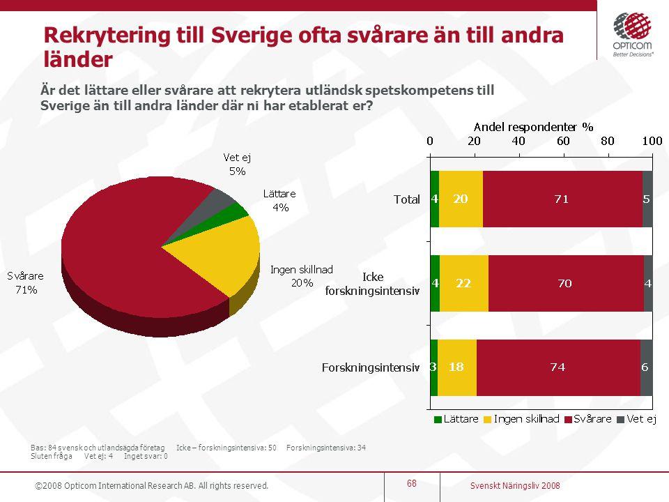 Rekrytering till Sverige ofta svårare än till andra länder