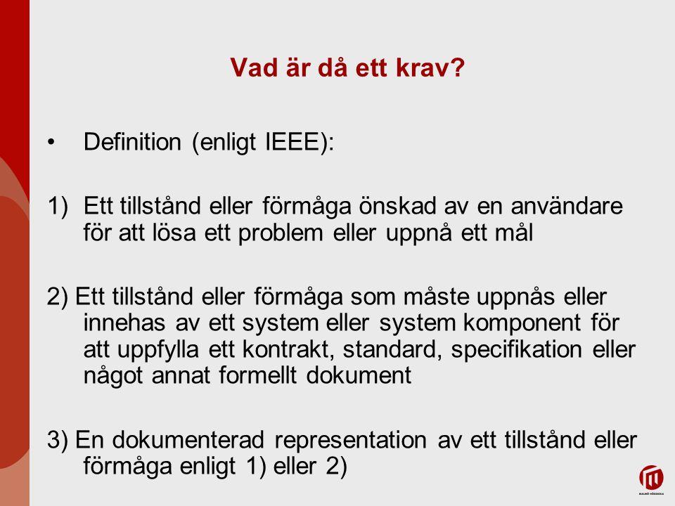 Vad är då ett krav Definition (enligt IEEE):