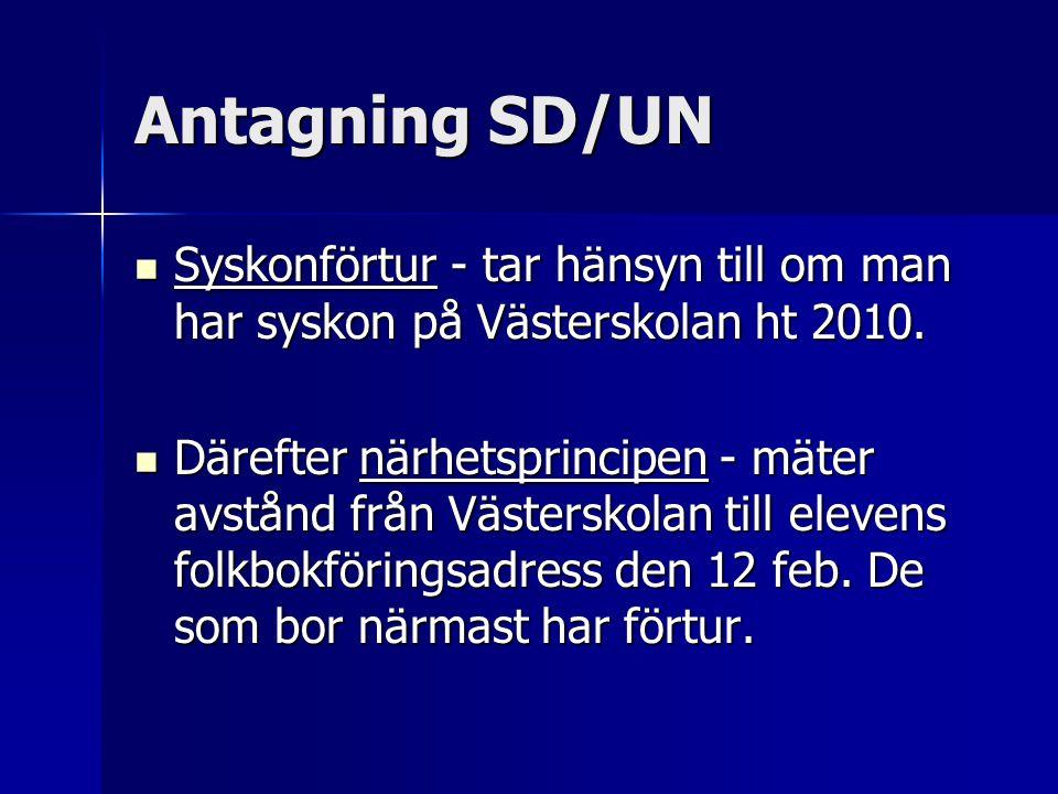 Antagning SD/UN Syskonförtur - tar hänsyn till om man har syskon på Västerskolan ht 2010.
