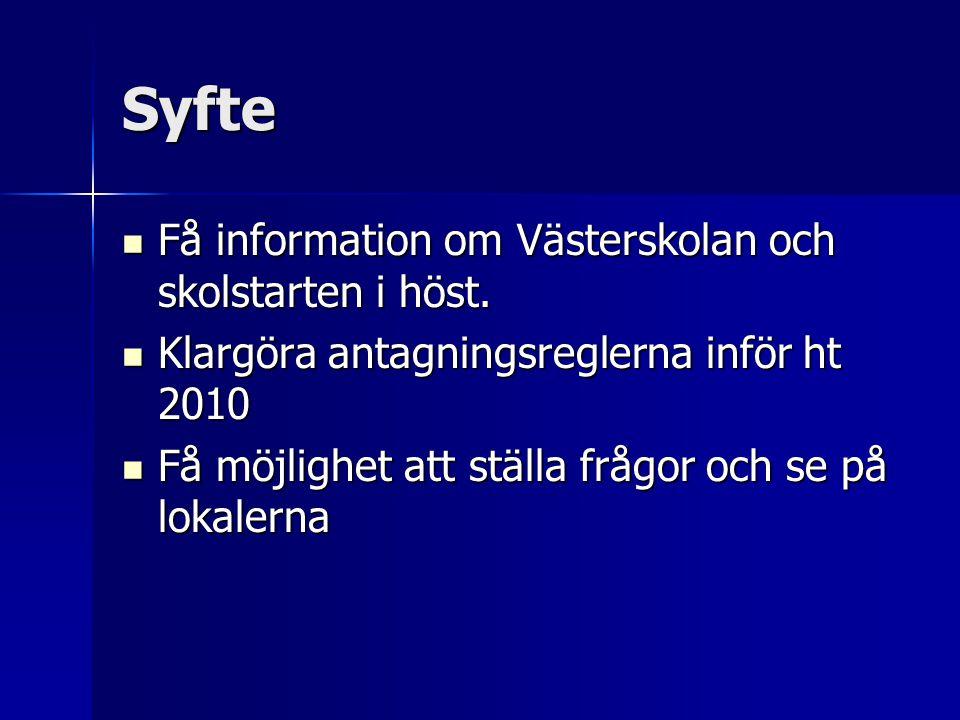 Syfte Få information om Västerskolan och skolstarten i höst.